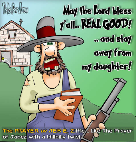 This redneck cartoon features a hillbilly style prayer much like the Prayer of Jabez