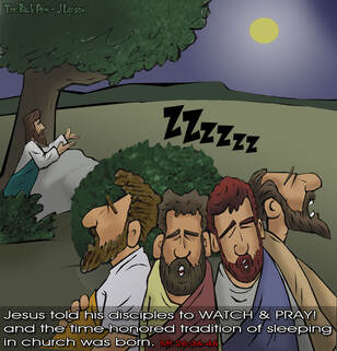 This christian cartoon features the disciples in the Garden of Gethsemane sleeping though Jesus instructed them to Watch and Pray