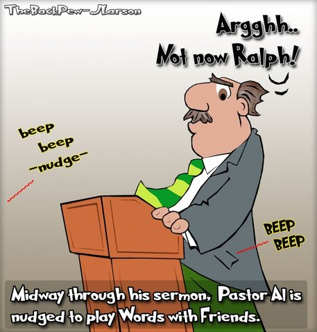 This church cartoon features a preacher during his sermon beeped to play words with friends