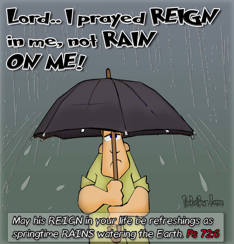 Psalms, cartoons, reign in me, Psalms 72:6