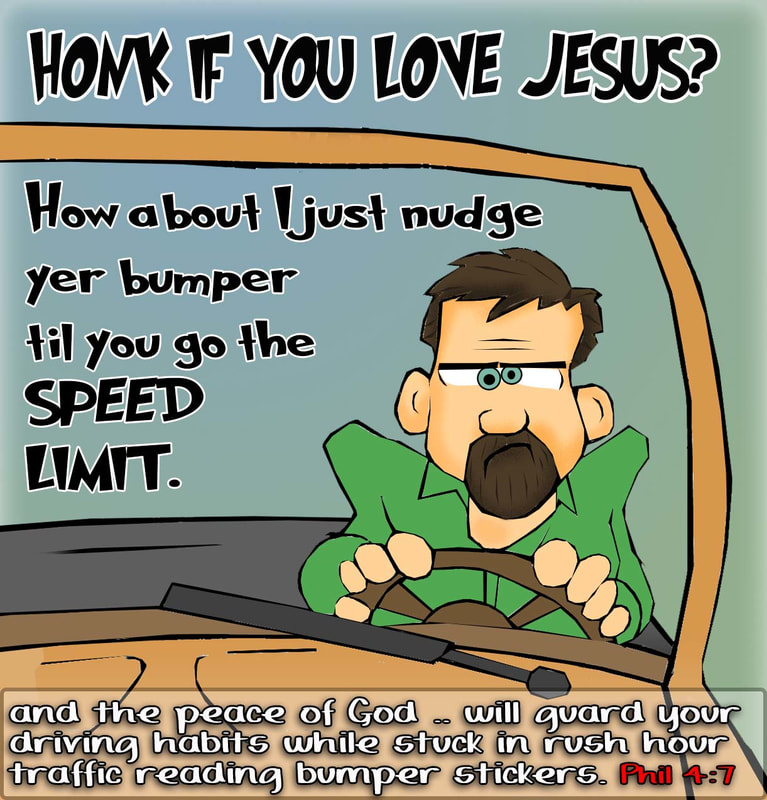driving cartoons, christian cartoons, rush hour christian driver cartoons, honk if you love jesus cartoons, pilippians 4:7