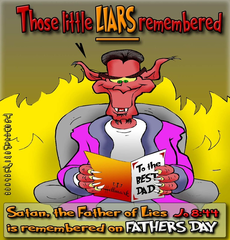 This christian cartoon features Satan getting a fathers day card recognizing him as the father of lies as told in John 8:44