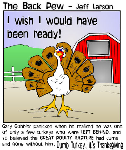 bible cartoons, turkey cartoons, thanksgiving cartoons, left behind cartoons