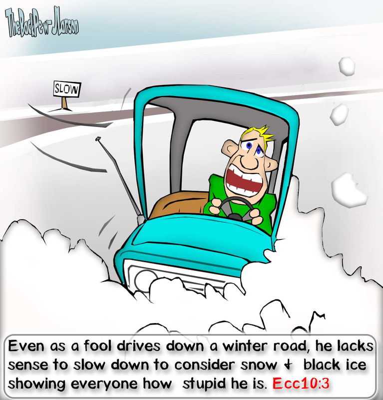 driving cartoons, christian cartoons, winter driving cartoons, ecclesiastes 10:3